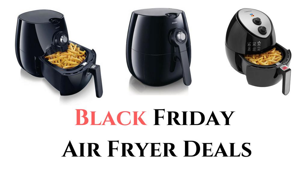 Best Air Fryer Black Friday Deals 2019 - Air Fryer on SALE!