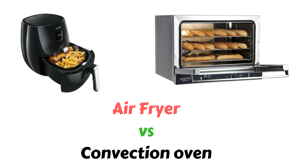 Air Fryer Vs Convection Oven What S The Difference