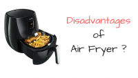disadvantages of air fryer